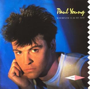 "Paul Young - Wherever I Lay My Hat (7"") (EX+/EX)"